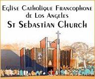 Eglise Catholique Francophone de Los Angeles – St Sebastian Church
