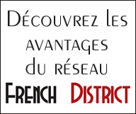 Les avantages du réseau French District