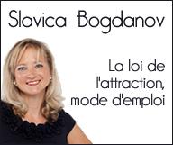 Slavica Bogdanov - Loi de l'Attraction