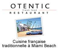 Otentic Fresh Food Restaurant à Miami Beach - Spécialités culinaires françaises