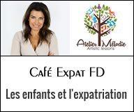 Café expat FD : Les enfants et l'expatriation