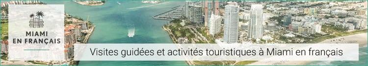 Voyage en français – Visites guidées de Miami en français