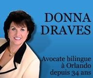 Donna Draves est avocate à Orlando, spécialisée en droit international,  droit des affaires, droit des medias et en droit de la famille