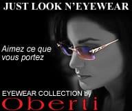 Just Look'n Eyewear - magasin de lunettes, optiques et montures. Collection Daniel Oberti