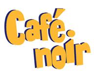 Café Noir - Réouverture en juin 2014
