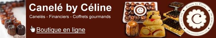 Canelé by Celine confectionne des caneles des financiers et des coffrets sur mesure et vend a distance avec sa boutique en ligne