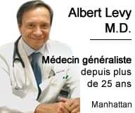 Dr. Albert Levy, MD exerce la médecine générale dans son cabinet le Manhattan Family Practice, depuis  plus de 25 ans.