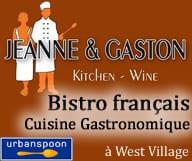 le bistro français Jeanne & Gaston propose une cuisine gastronomique de recettes françaises et bourguignonnes,  dans une ambiance chic et décontractée, à West Village.