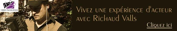 Vivez une expérience d'acteur avec Richaud Valls