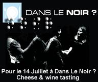 Cheese & wine tasting à Dans Le Noir ?