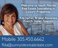 Rita Japhet - 305 450 6662 </br>Sunny Isles Real Estate