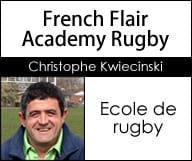 French Flair Academy Rugby - Christophe Kwiecinski